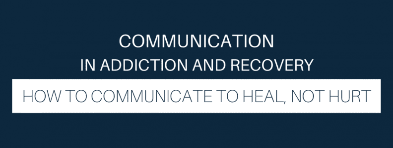 Communication in Addiction and Recovery