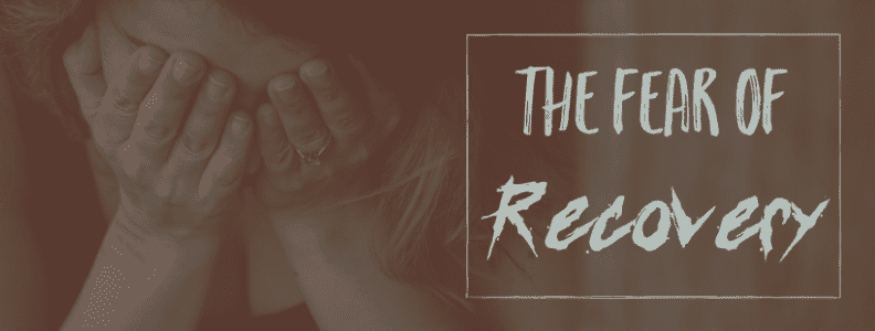 The Fear Of Recovery – Part One