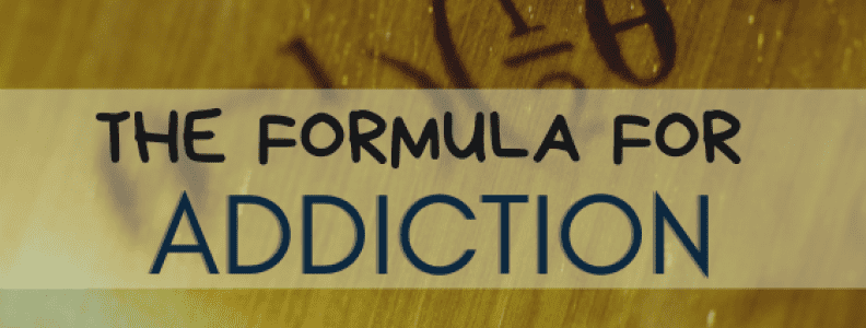 The Formula For Addiction