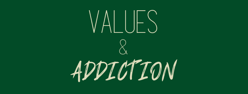 Values and Addictions